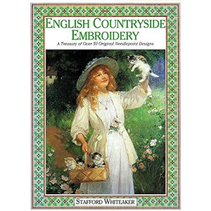 English Countryside Embroidery: A Treasury of Over 50 Exclusive Needlepoint Designs