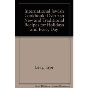 International Jewish Cookbook: Over 250 New and Traditional Recipes for Holidays and Every Day