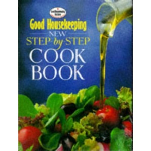 """Good Housekeeping"" New Step-by-step Cook Book (Good Housekeeping Cookery Club)"