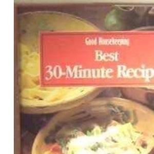 Good Housekeeping Best 30-minute Recipes (Good Housekeeping Cookery Club)