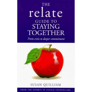 The Relate Guide to Staying Together (Relate Guides)