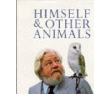 Himself and Other Animals: Portrait of Gerald Durrell