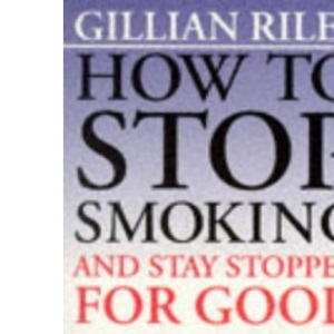 How to Stop Smoking and Stay Stopped for Good (Positive health)