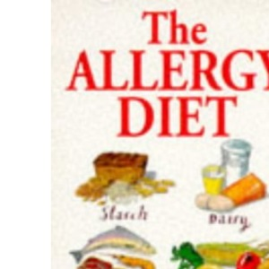 The Allergy Diet: The Step by Step Guide to Overcoming Food Intolerance