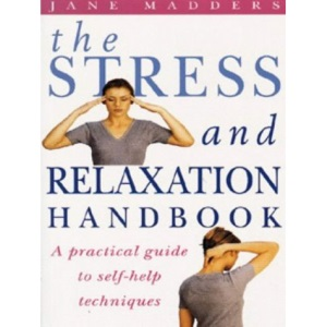 The Stress and Relaxation: A Practical Guide to Self-help Techniques (Positive health)