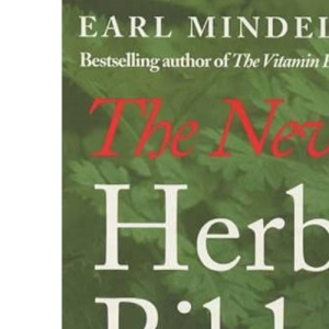 New Herb Bible: How to Use Herbs to Revolutionise the Way You Work, Play, Sleep, Feel and Heal