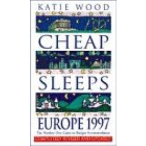 Cheap Sleeps Europe 1997: The Number One Guide to Budget Accommodation
