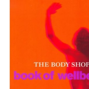 Mind, Body and Soul: Body Shop Book of Well-being