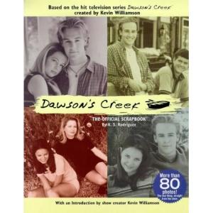 Dawson's Creek: the Official Scrapbook (Dawson's Creek S.)