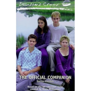 Dawsons Creek: The Official Companion