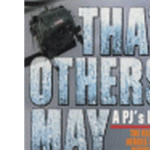 That Others May Live: Inside the World's Most Daring Rescue Force