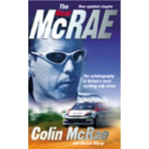 The Real McRae: The Autobiography of Britain's Most Exciting Rally Driver