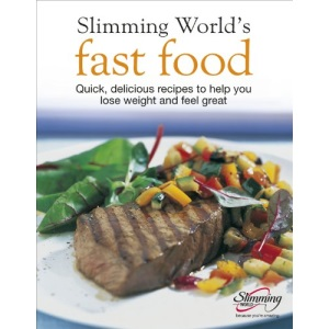 Slimming World Fast Food: Quick, Delicious Recipes to Help You Lose Weight and Feel Great