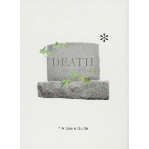 Death: A User's Guide (User's Guides)