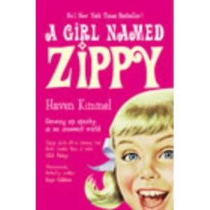A Girl Named Zippy: A Small-town Seventies Childhood