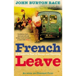 French Leave: A Wonderful Year of Escape and Discovery: Over 100 Irresistible Recipes