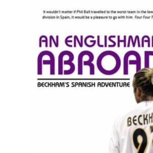 An Englishman Abroad: Beckham's Spanish Adventure