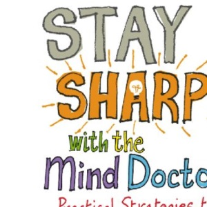 Stay Sharp with the Mind Doctor: Practical Strategies to Boost Your Brain Power