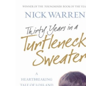 Thirty Years in a Turtleneck Sweater: A Heartbreaking Tale of Loss and a Son's Love for His Father
