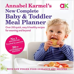 Annabel Karmel's New Complete Baby and Toddler Meal Planner
