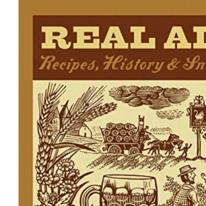 Real Ale: Recipes, History & Snippets