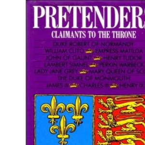 Pretenders - Claimants to the Throne