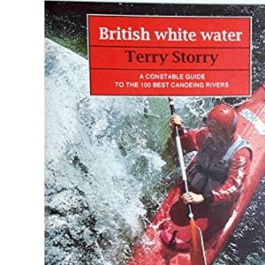 British White Water: Guide to the 100 Best Canoeing Rivers (Guides)