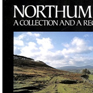 Northumbria: A Collection and a Recollection