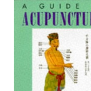 A Guide to Acupuncture (Psychology/self-help)
