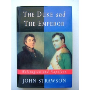 The Duke and the Emperor: Wellington and Napoleon (Biography & Memoirs)