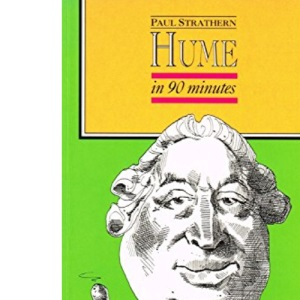 Hume in 90 Minutes (Philosophers in 90 minutes - their lives & work)
