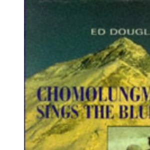 Chomolungma Sings the Blues: Travels Round Everest (Travel Literature)