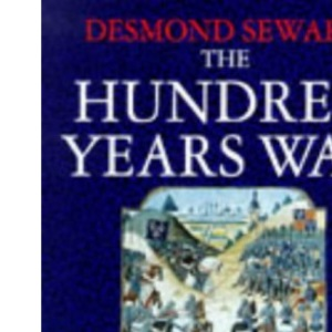 The Hundred Years War: English in France, 1337-1453