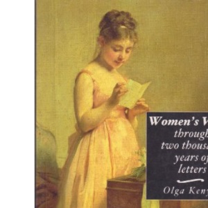 Women's Voices: Their Lives and Loves Through 2, 000 Years of Letters (History & Politics)