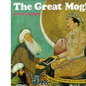 The Great Moghuls (History and Politics)