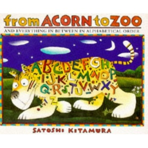 From Acorn to Zoo and Everything in Between in Alphabetical Order (Red Fox picture books)