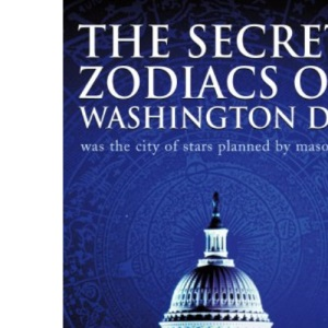 The Secret Zodiacs of Washington DC: Was the City of Stars Planned by Masons?