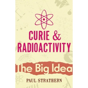 Curie and Radioactivity: The Big Idea