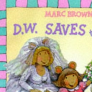 D.W. Saves the Day (Red Fox picture books)