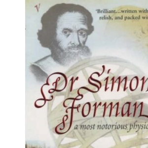 Dr Simon Forman: A Most Notorious Physician