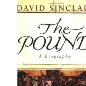 The Pound: A Biography - The Story of the Currency That Ruled the World
