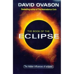 The Book of the Eclipse: The Spiritual History of Eclipses and the Great Eclipse of '99