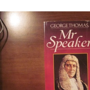 George Thomas, Mr.Speaker: The Memoirs of Viscount Tonypandy