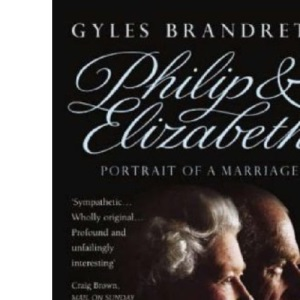 Philip and Elizabeth: Portrait of a Marriage