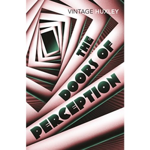 The Doors of Perception: And Heaven and Hell
