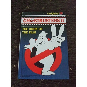 Ghostbusters II: Film Storybook (Book of the Film)