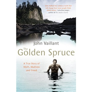 The Golden Spruce: A True Story of Myth, Madness and Greed