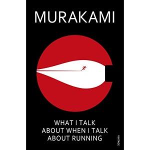 What I Talk About When I Talk About Running: Haruki Murakami
