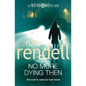 No More Dying Then: (A Wexford Case)
