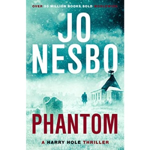 Phantom: The ninth book in the Harry Hole series from the phenomenal Sunday Times bestselling author of The Kingdom (Harry Hole, 9)